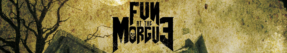 Animation Musicale : Fun at The Morgue + 5 Furets + Annexe Nord